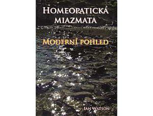 HOMEOPATICKÁ MIAZMATA - MODERNÍ POHLED - Ian Watson