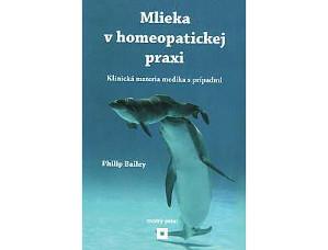 MLIEKA V HOMEOPATICKEJ PRAXI - Philip Bailey
